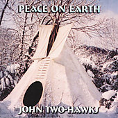 John Two-Hawks: Peace on Earth