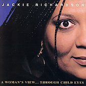 Jackie Richardson: A Woman's View... Through Child Eyes