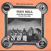 Tiny Hill & His Orchestra: The Uncollected Tiny Hill and His Orchestra, Vols. 1 & 2 (1944)