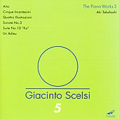 Scelsi: The Piano Works 3 / Takahashi