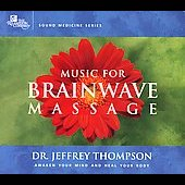 Jeffrey D. Thompson: Music For Brainwave Massage (2CD)