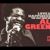 Al Green (Vocals): Love & Happiness: The Best of Al Green