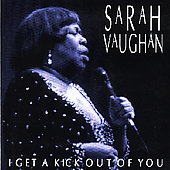 Sarah Vaughan: I Get a Kick out of You