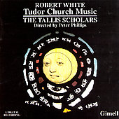 White. Tudor Church Music. Tallis Scholars, Peter Phillips