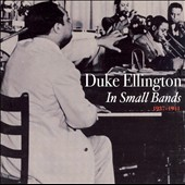 Duke Ellington: In Small Bands