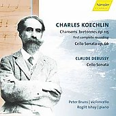Koechlin: Chansons bretonnes, Cello Sonata;  Debussy / Bruns