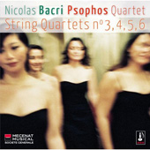 Bacri: String Quartets no 3-6 / Psophos Quartet