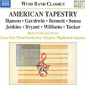Wind Band Classics - American Tapestry - Hanson, Gershwin, Sousa, etc / Corporon, Shuster, Lone Star Wind Orchestra