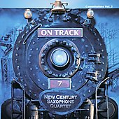 Commissions Vol 2 - On Track / New Century Saxophone Quartet