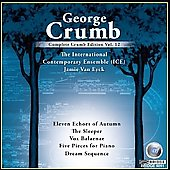 Complete George Crumb Edition Vol 12 / Jamie Van Eyck, Jacob Greenberg, International Contemporary Ensemble, et al