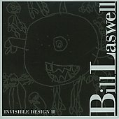 Bill Laswell (Bass Guitar): Invisible Design II