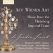 Auf Wiener Art - Music from the Habsburg Imperial / Jardin Secret