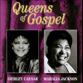 Mahalia Jackson/Shirley Caesar: Queens of Gospel