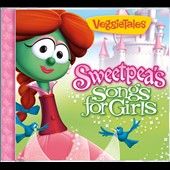 VeggieTales: Sweetpea's Songs for Girls