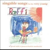 Raffi: Singable Songs for the Very Young