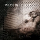 Zeromancer: It Sounds Like Love (But It Looks Like Sex) [Single]