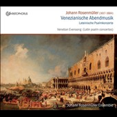 Johann Rosenm&uuml;ller: Venezianische Abendmusik