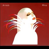 Mina (Italian Singer): Je Suis Mina [Digipak]