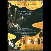 Hispania & Japan: Dialogues / Hesperion XXI, La Capella Reial de Catalunya, Jordi Savall