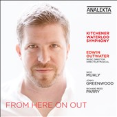 From Here On Out / Works by Muhly, Greenwood & Parry / Kitchener Waterloo SO