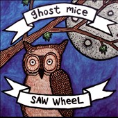 Ghost Mice: Ghost Mice/Saw Wheel [Split CD] *