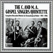 C. & M.A. Gospel Singers & Quintette: Complete Recorded Works (1923-1926)