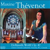 Hellmuth Wolff, Op. 47 / Maxine Th&eacute;vennot, Organ of Christ Cathedral, Victoria BC, Canada