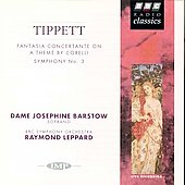 Tippett: Fantasia Concertante on a Theme of Corelli; Symphony no.3 / Josephine Barstow, soprano. Leppard / BBC SO
