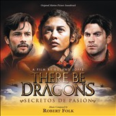 Robert Folk: There Be Dragons: Secretos de Pasion [Score]