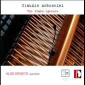 Claudio Ambrosini: The Piano Species / Aldo Orvieto, piano