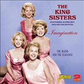 The King Sisters: Imagination: The Blend and the Elegance