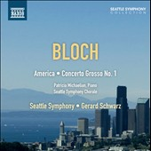 Ernst Bloch: America; Concerto Grosso No. 1 / Patricia Michaelian, piano