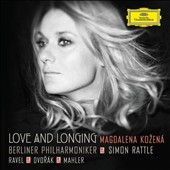 Love and Longing / Magdalena Kozena Sings Ravel, Dvorak & Mahler