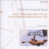 Music for Hautbois Band by Krieger (1649-1725) & Schieferdecker (1679-1732) / Toutes Suites