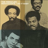 The Miracles: Renaissance/Do It Baby