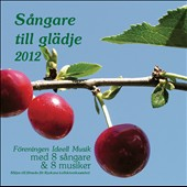 Sångare till glädje 2012 / 8 different vocalists sing Grandert, Simon, Grieg, Ellington, Dowland, Sibelius, Bach and more