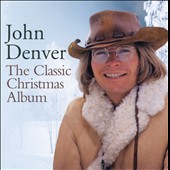 John Denver: The Classic Christmas Album