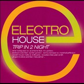 Various Artists: Electro House: Trip in 2 Night