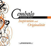 Cembalo: Inspiration und Originalitat - works by d'Anglebert, Bach, Froberger & Vivaldi / Mechthild Winter, harpsichord
