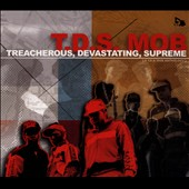 T.D.S. Mob: Treacherous, Devastating, Supreme [Digipak]
