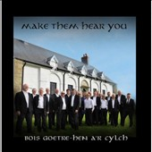 Bois Goetre-Hen a'R Cylch: Make Them Hear You
