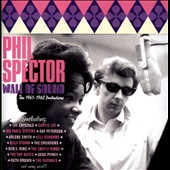 Phil Spector: Wall of Sound: The 1961-62 Productions *