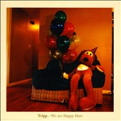 Tripp: We Are Happy Here [Slipcase]