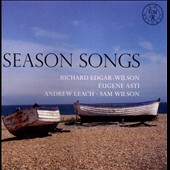 Season Songs - Songs by Britten; Andrew Leach; Ben & John Parry / Richard Edgar-Wilson, tenor; Eugen Asti, piano; Sam Wilson, marimba