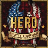 The Perfect Trouble Band/Scotty Thurman: Hero [Single]