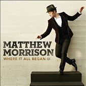 Matthew Morrison: Where It All Began [6/4] *