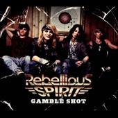 Rebellious Spirit: Gamble Shot [Digipak]