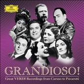 Grandioso!: Great Verdi Recordings from Caruso to Pavarotti - plus Welitsch, Tebaldi, Del Monaco et al.