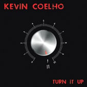 Kevin Coelho/Kevin Coehlo: Turn It Up [Digipak]
