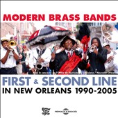 Various Artists: Modern Brass Bands: First & Second Line in New Orleans, 1990 - 2005 [Box]